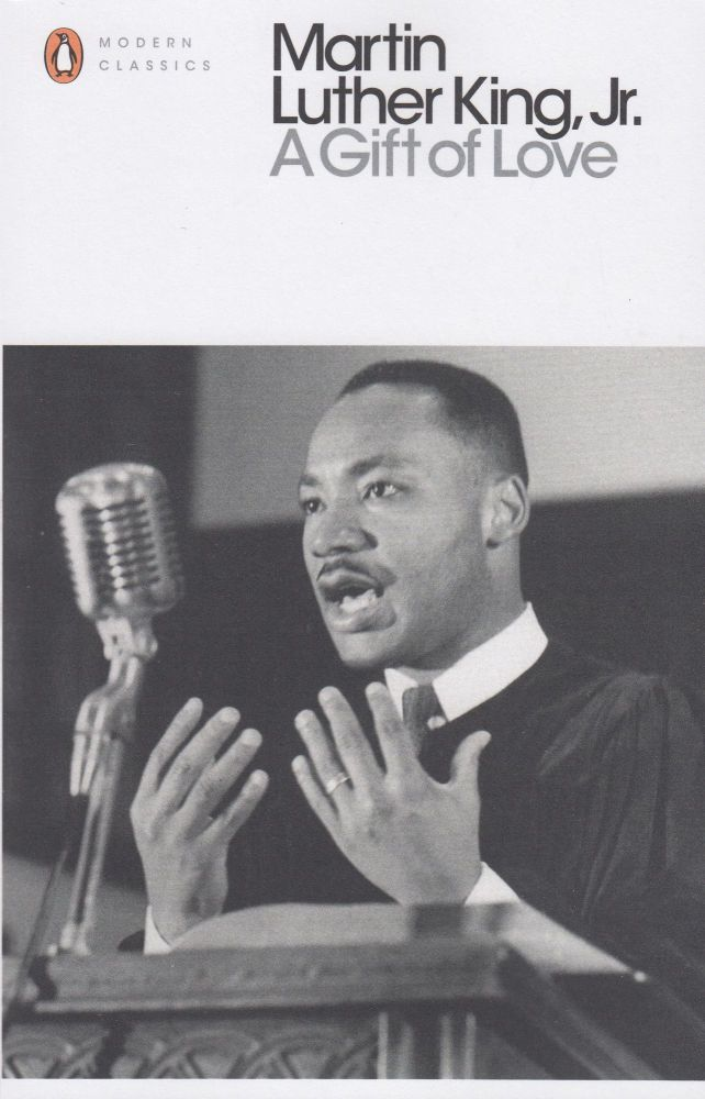 A Gift of Love: Sermons from Strength to Love. Martin Luther King Jr.