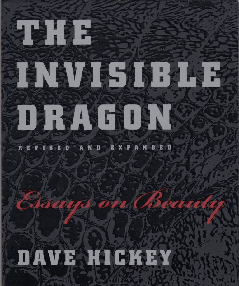 The Invisible Dragon : Essays on beauty. Dave Hickey.