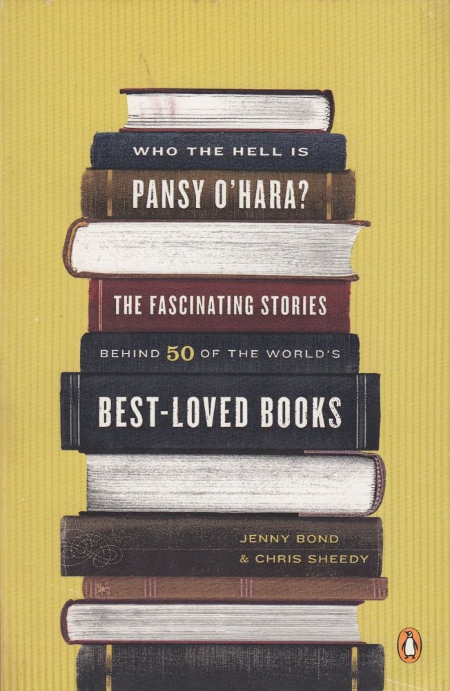 Who the Hell is Patsy O'Hara : the fascinating stories behind 50 of the world's best loved books. Jenny Bond, Chris Sheedy.
