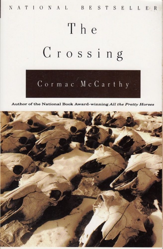 The Crossing. Cormac McCarthy.