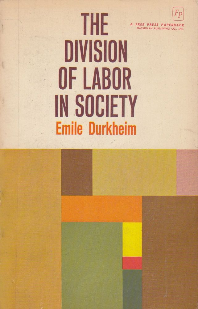The Division of Labour in Society. Emile Durkheim.