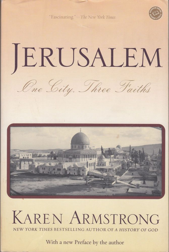 Jerusalem : One City Three Faiths. Karen Armstrong.
