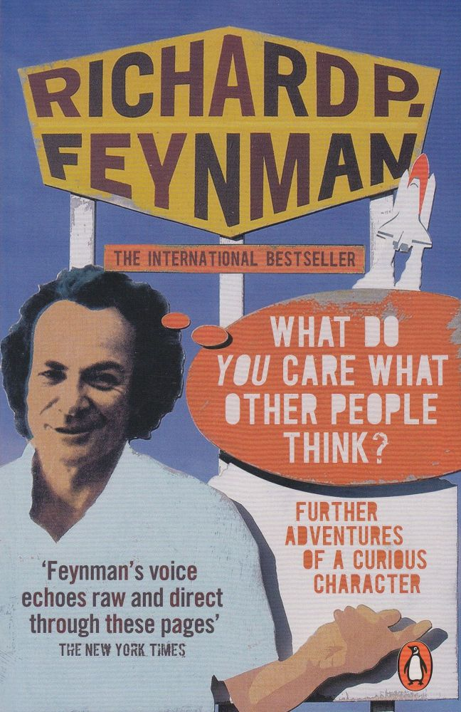 What Do You Care What Other People Think?: Further Adventures of a Curious Character. Richard Feynman.