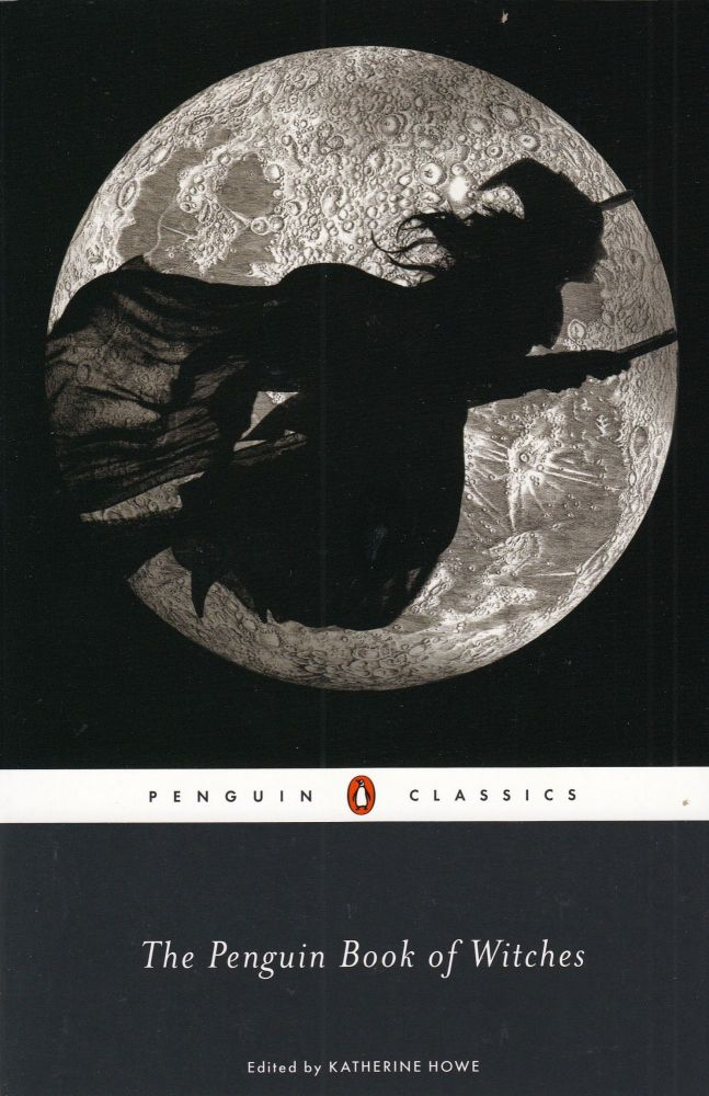 The Penguin Book of Witches. Katherine Howe.
