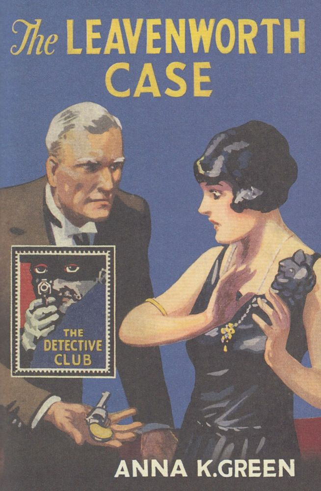 The Leavenworth Case (Detective Club Crime Classic). Anna K. Green.