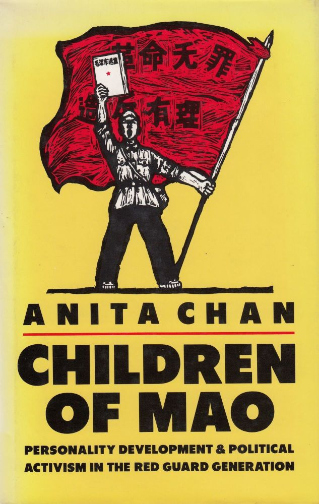 Children of Mao: Personality Development and Political Activism in the Red Guard Generation. Anita Chan.