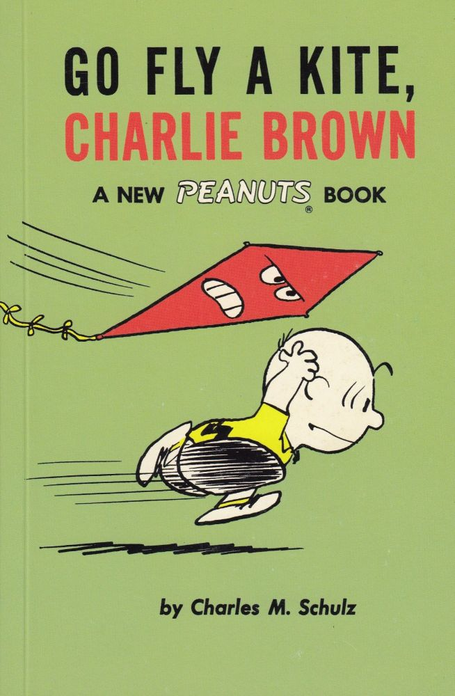 Go Fly a Kite, Charlie Brown. Charles M. Schulz.