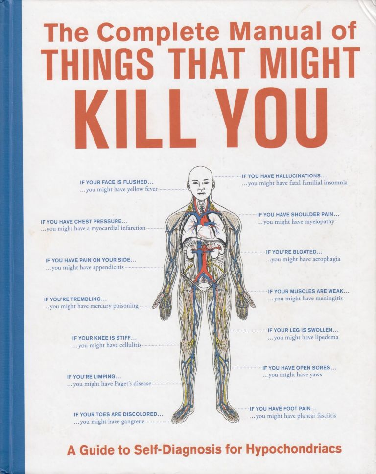 """The Complete Manual of Things That Might Kill You"""" A Guide to Self-Diagnosis for Hypochondriacs. Megan E. Bluhm Foldenauer, illustrations."""
