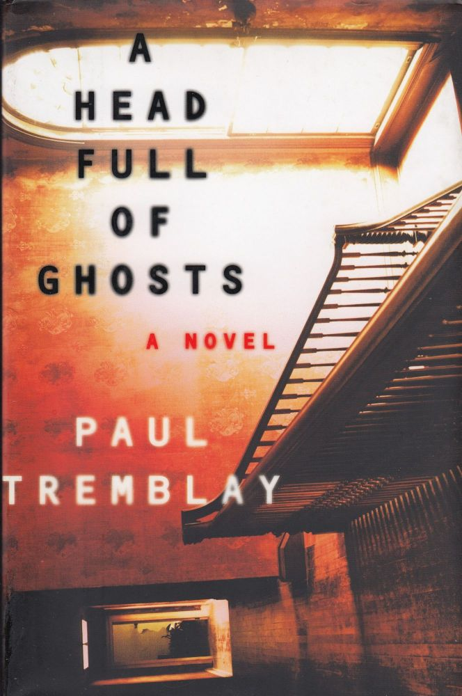 A Head Full of Ghosts. Paul Tremblay.
