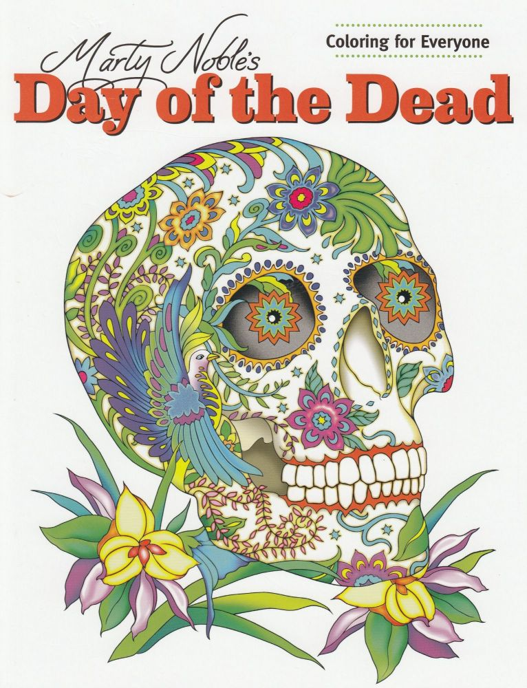 Marty Noble's Day of the Dead Coloring Book. Marty Noble.
