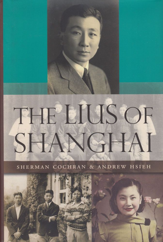 The Lius of Shanghai. Andrew Hsieh Sherman Cochran.