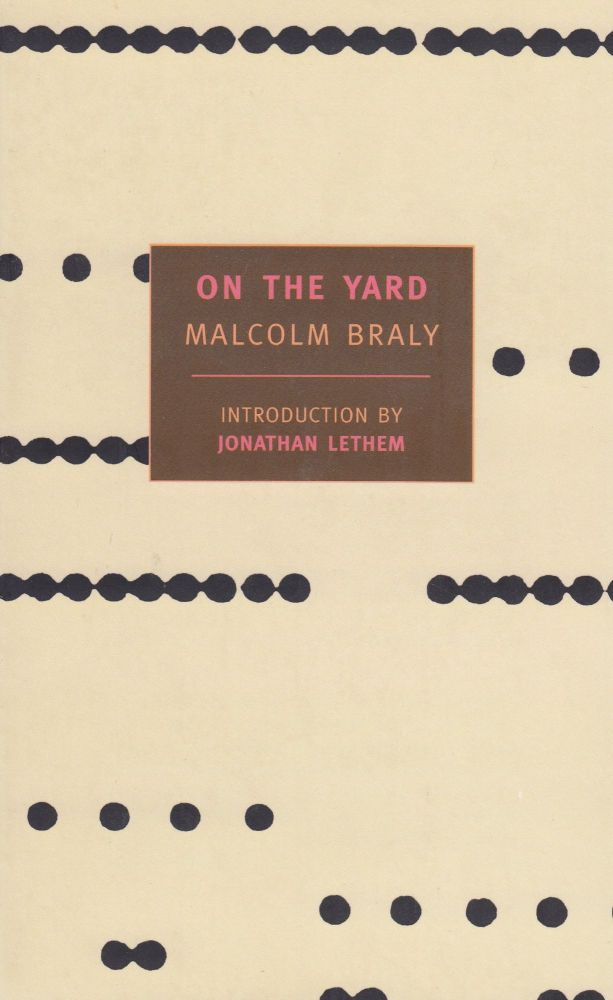 On The Yard. Malcolm Braly.