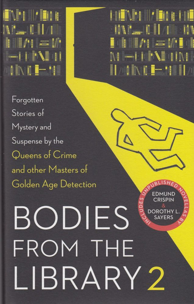Bodies From the Library 2: Forgotten Stories of Mystery and Suspense by the Queens of Crime and other Masters of Golden Age Detection. Tony Medawar, selection and introduction.