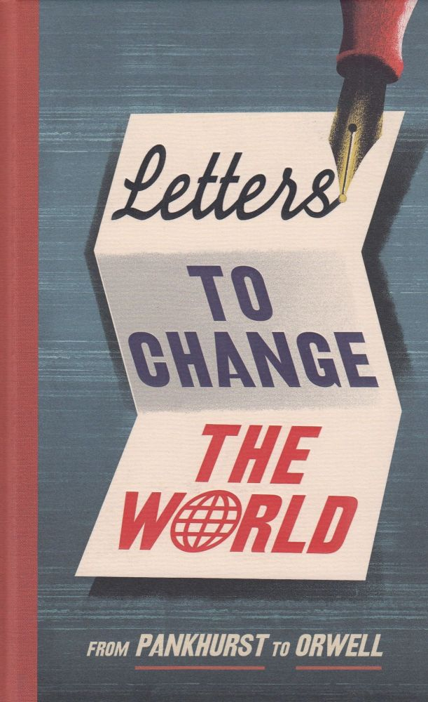 Letters to Change the World: From Parnkhurst to Orwell. Travis Elborough.