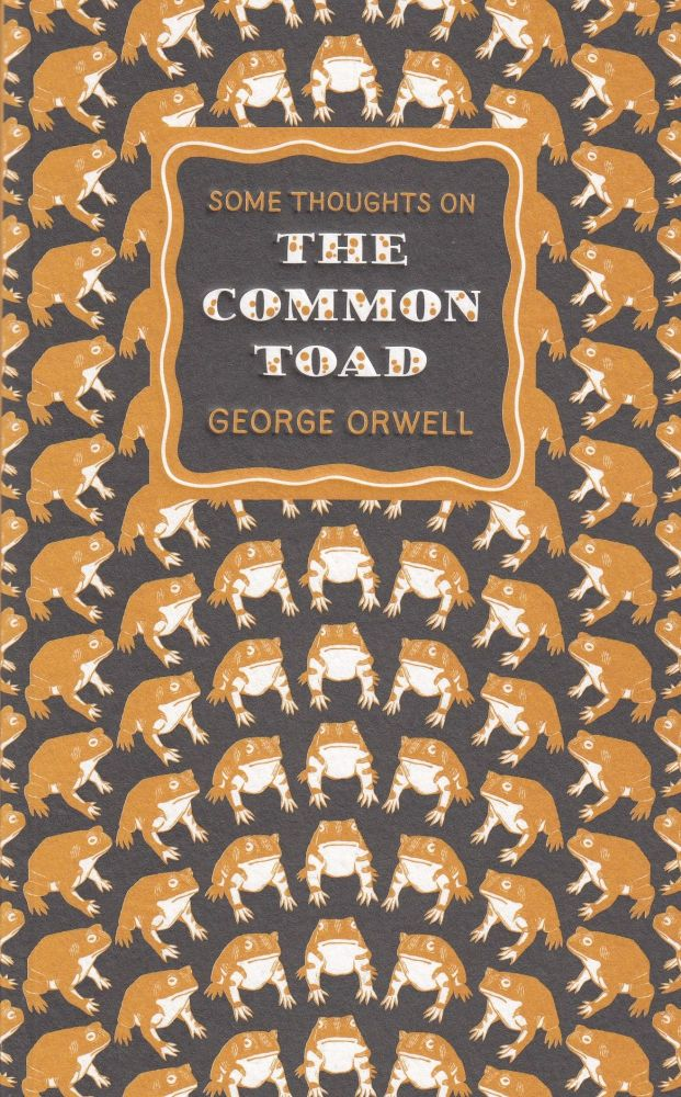 Some Thoughts on the Common Toad. George Orwell.
