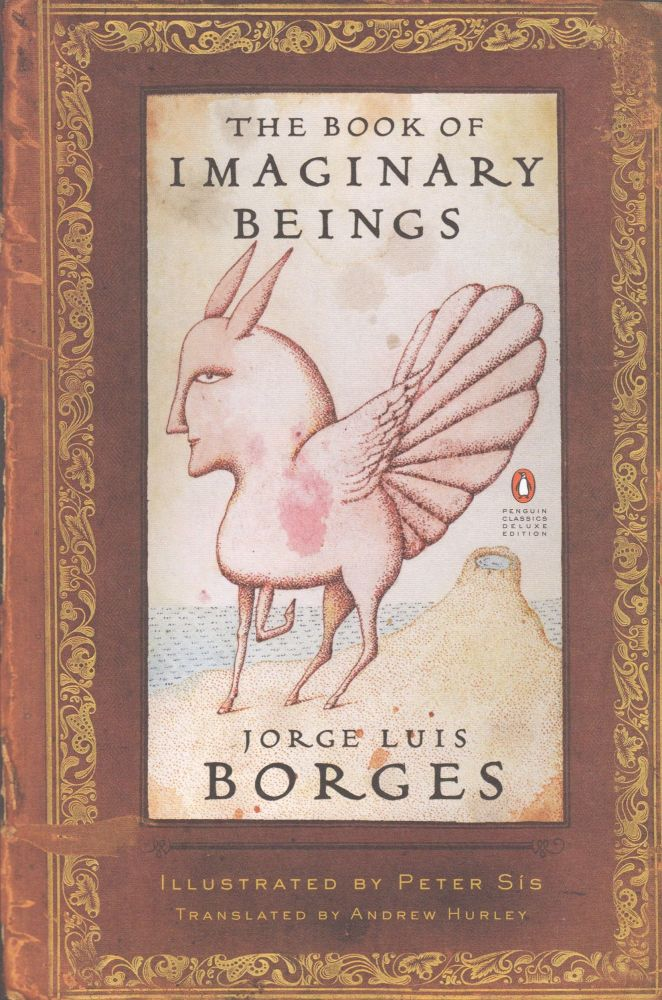 The Book of Imaginary Beings. Jorge Luis Borges.