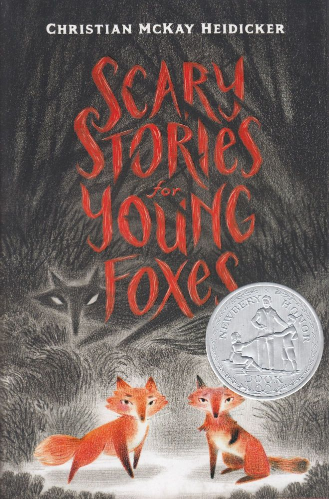 Scary Stories for Young Foxes. Christian McKay Heidicker.