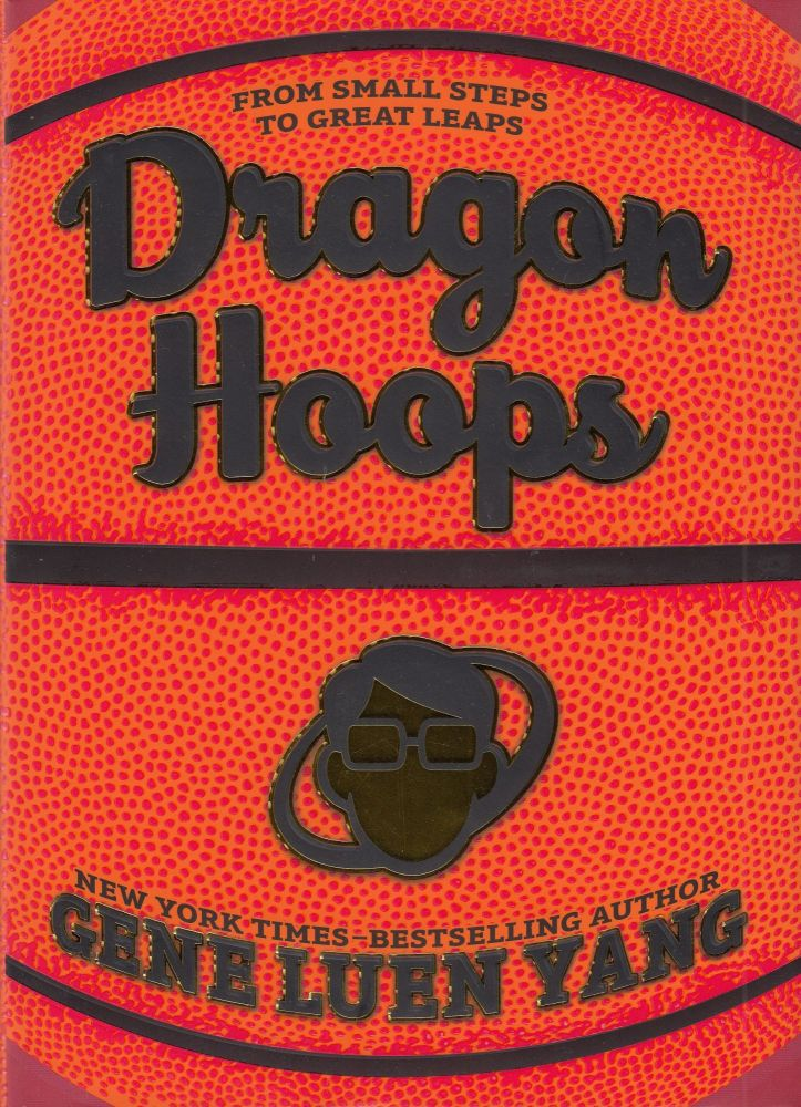 Dragon Hoops. Gene Luen Yang.
