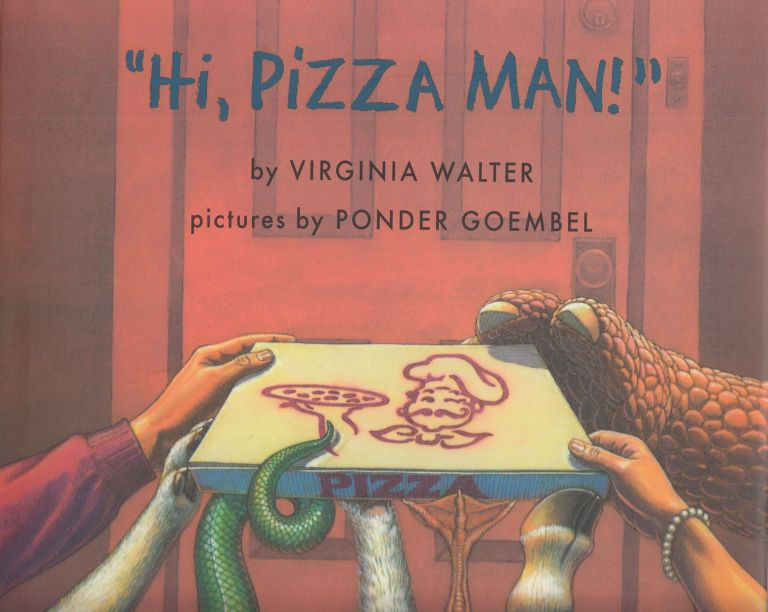 """Hi, Pizza Man!"" Virginia Walter."