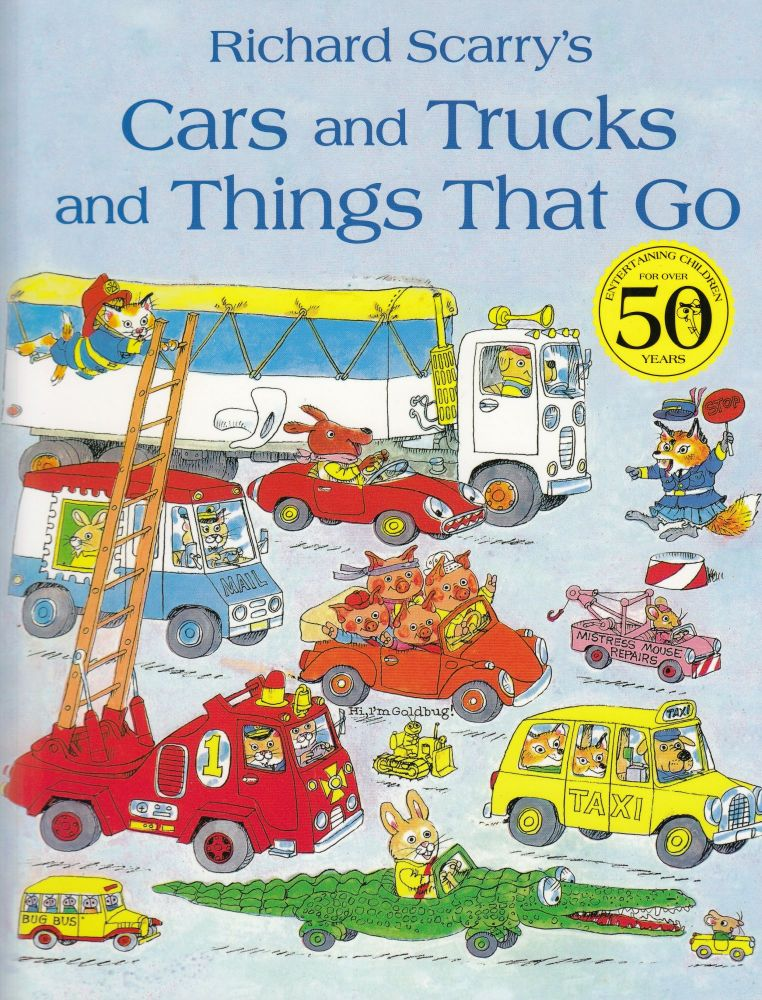 Cars and Trucks and Things That Go. Richard Scarry.