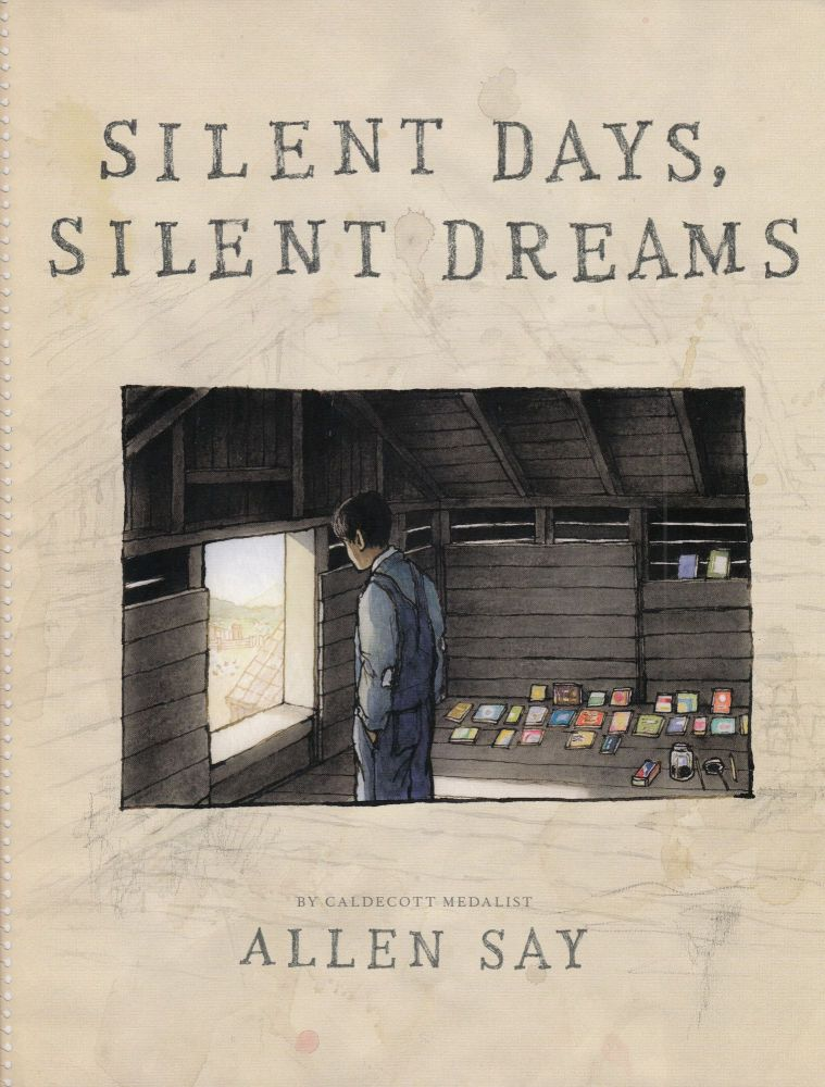 Silent Days, Silent Dreams. Allen Say.