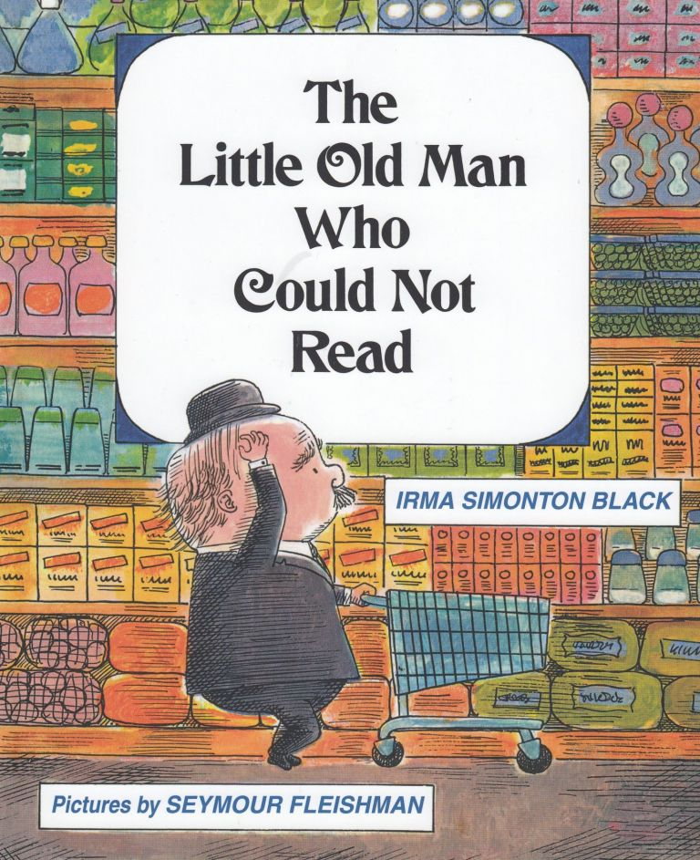 The Little Old Man Who Could Not Read. Irma Simonton Black.