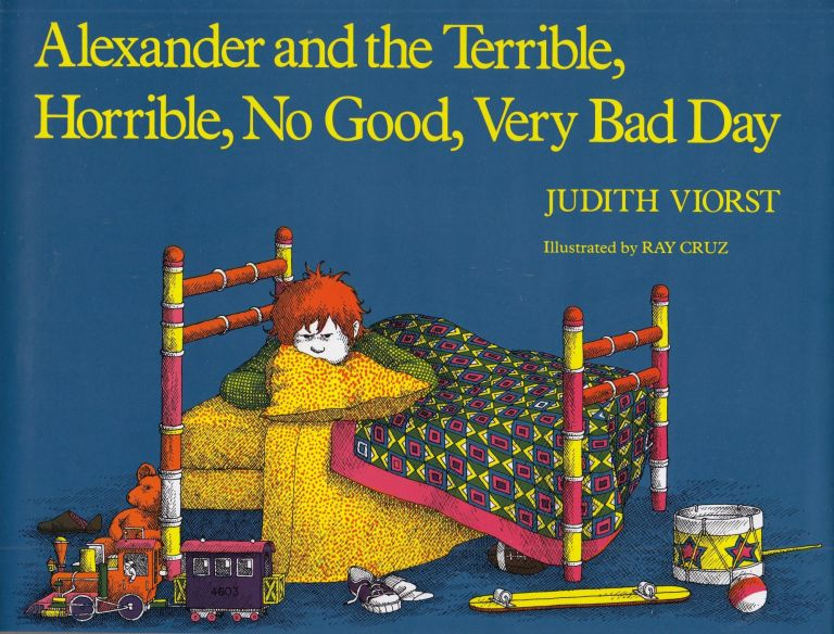 Alexander and the Terrible, No Good, Very Bad Day. Judith Viorst.