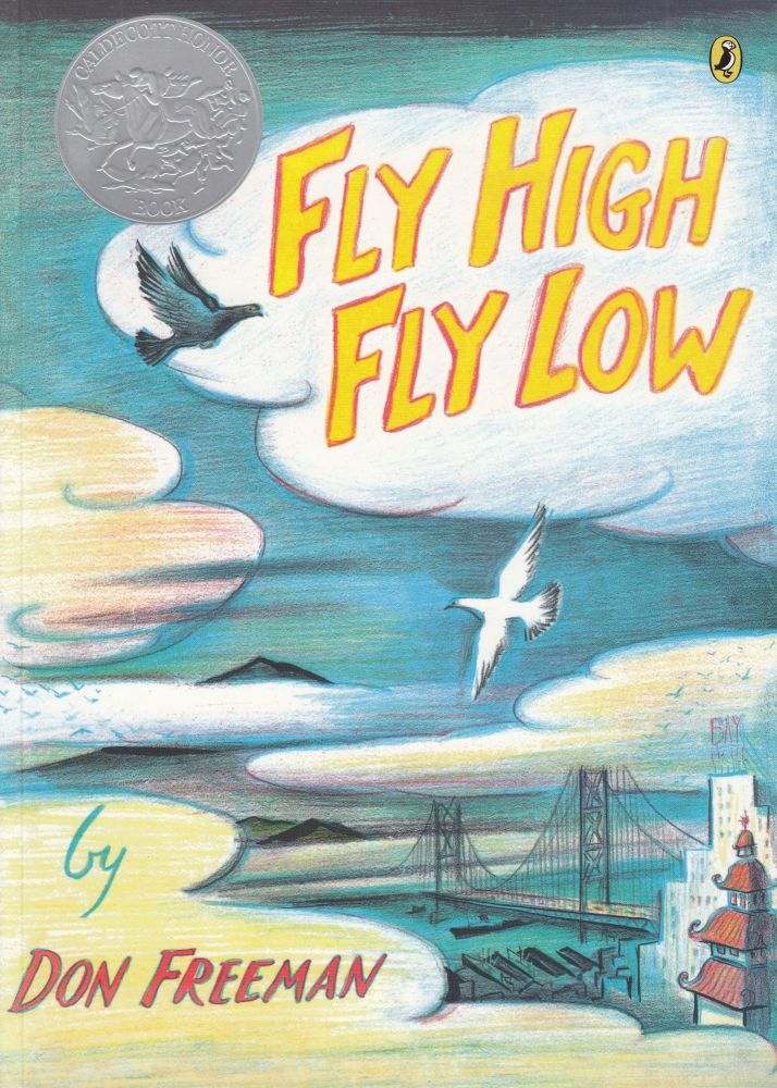 Fly High, Fly Low. Don Freeman.
