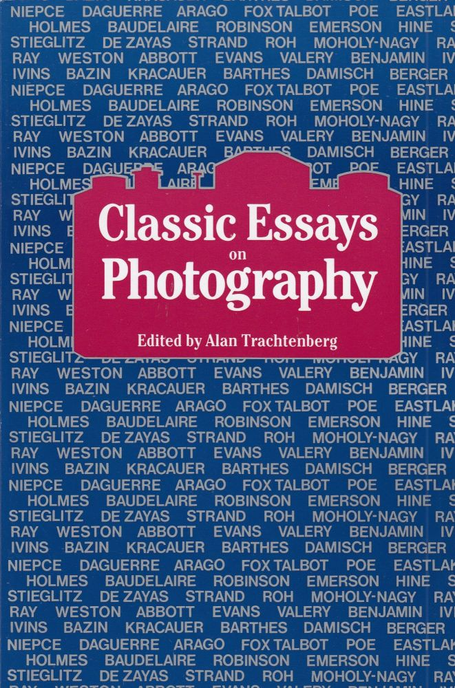 Classic Essays on Photography. Alan Trachtenberg.