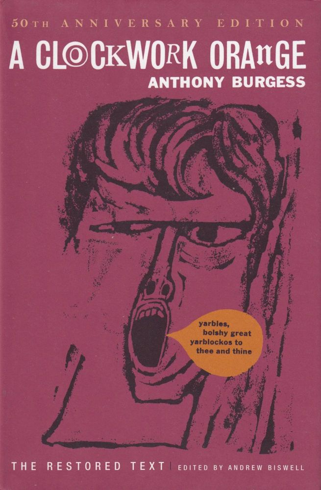 A Clockwork Orange: The Restored Text (50th Anniversary Edition). Anthony Burgess.