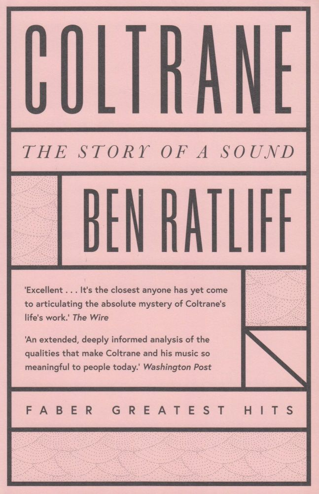 Coltrane: The Story of a Sound. Ben Ratliff.