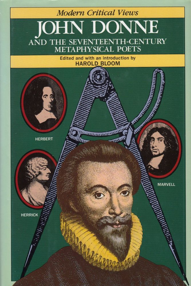 John Donne and the Seventeenth-Century Metaphysical Poets. Harold Bloom.