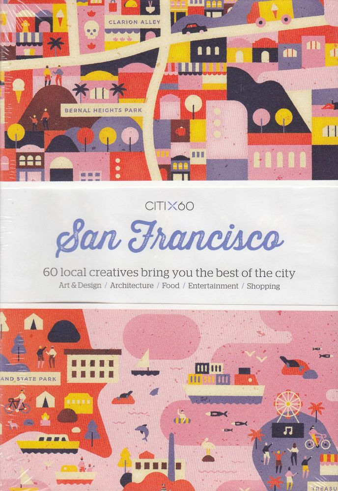 CITIx60: San Francisco (60 Local Creatives Show You the Best of the City). Victionary.