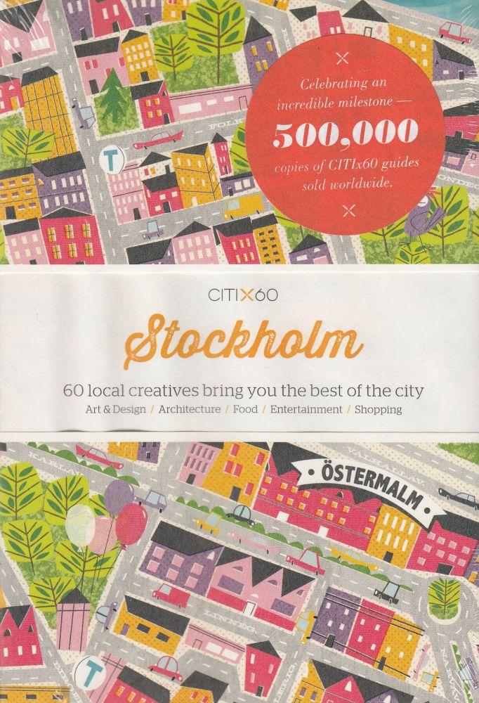 CITIx60: Stockholm (60 Local Creatives Show You the Best of the City). Victionary.
