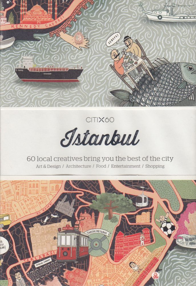 CITIx60: Istanbul (60 Local Creatives Show You the Best of the City). Victionary.