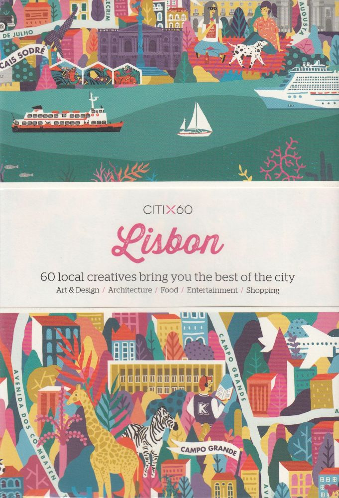 CITIx60: Lisbon (60 Local Creatives Show You the Best of the City). Victionary.