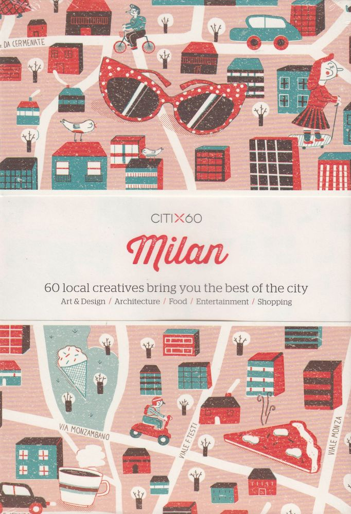 CITIx60: Milan (60 Local Creatives Show You the Best of the City). Victionary.
