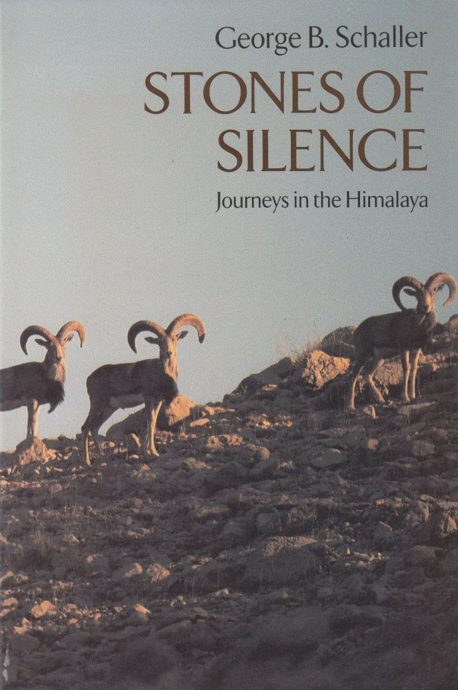 Stones of Silence: Journeys in the Himalaya. George B. Schaller.
