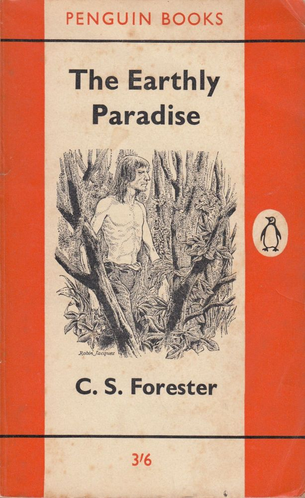 The Earthly Paradise. C S. Forester.