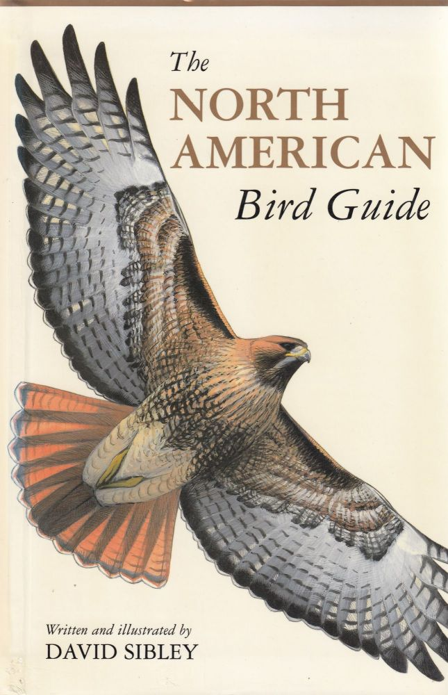 The North American Bird Guide. David Sibley.