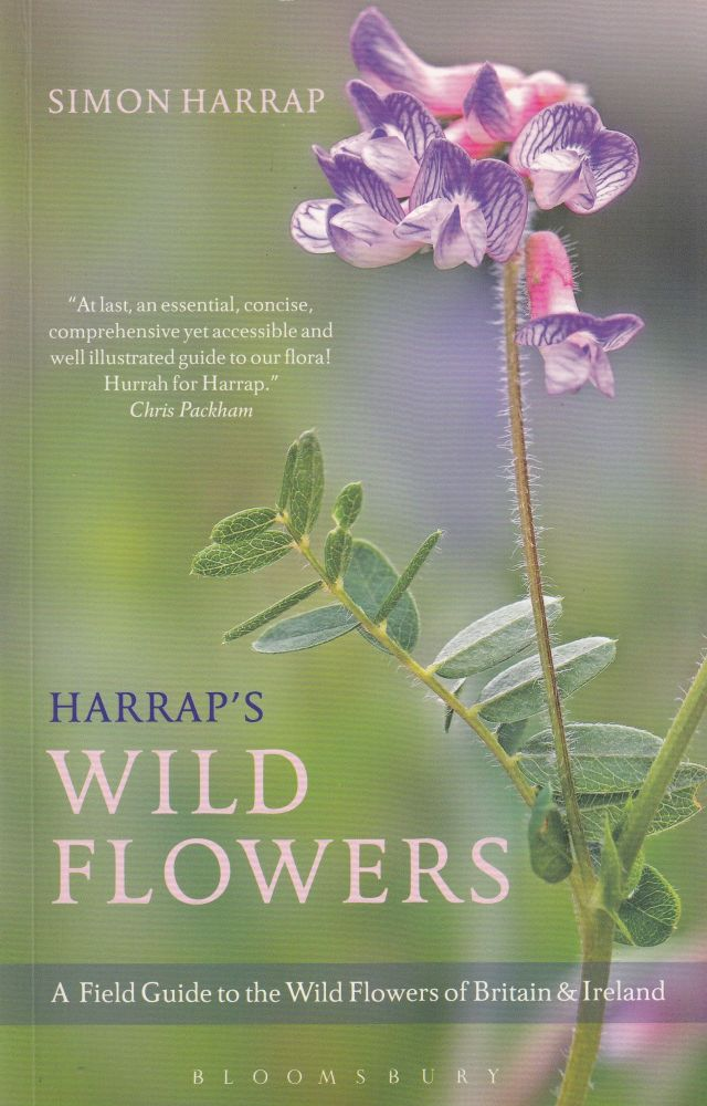 Harrap's Wild Flowers: A Field Guide to the Wild Flowers of Britain and Ireland. Simon Harrap.