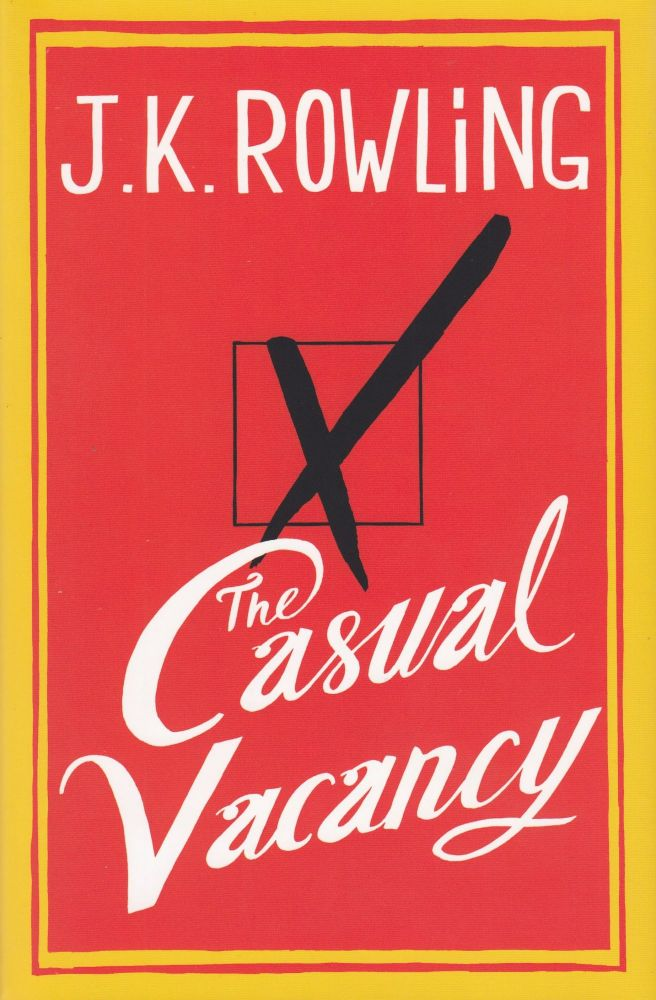 The Casual Vacancy. J K. Rowling.