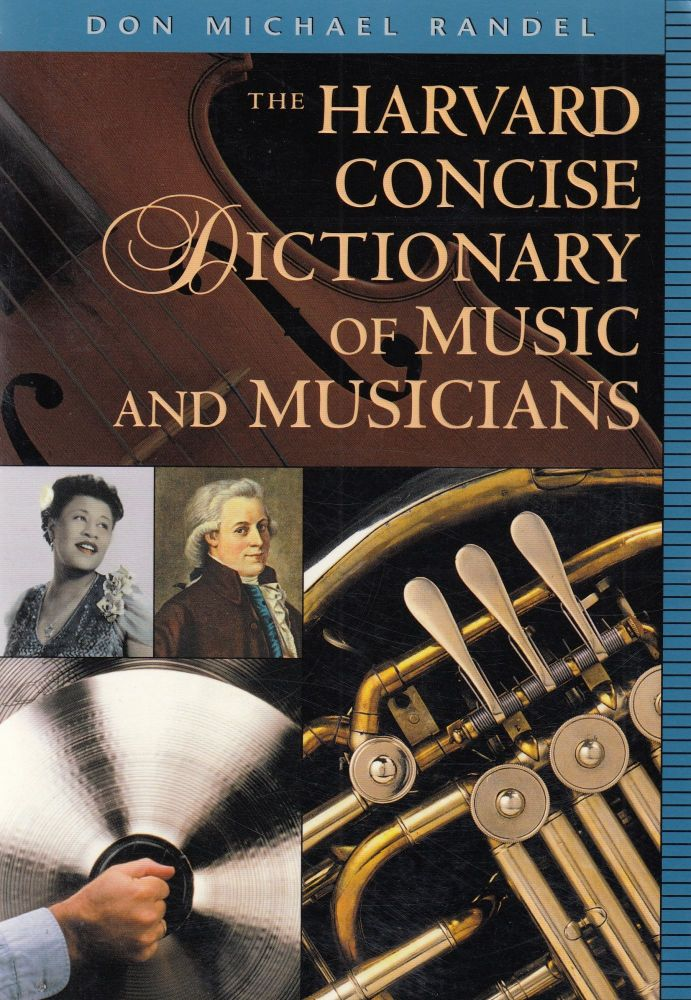 The Harvard Concise Dictionary of Music and Musicians. Don Michael Randel.