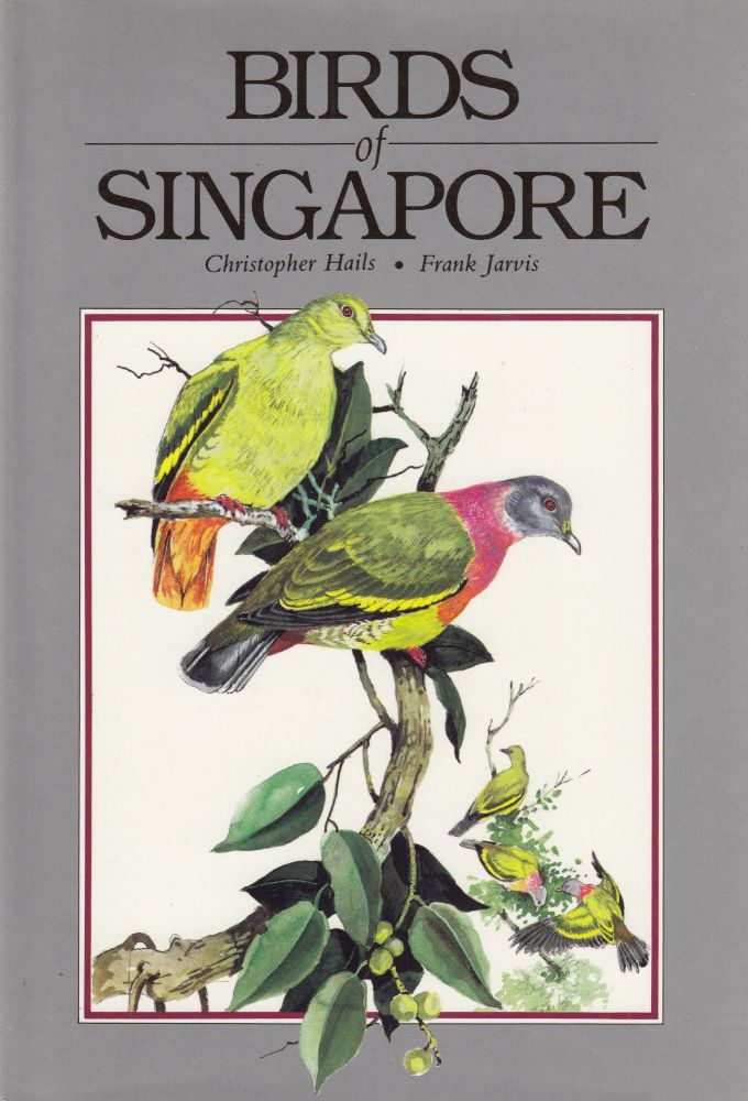 Birds of Singapore. Christopher Hails.