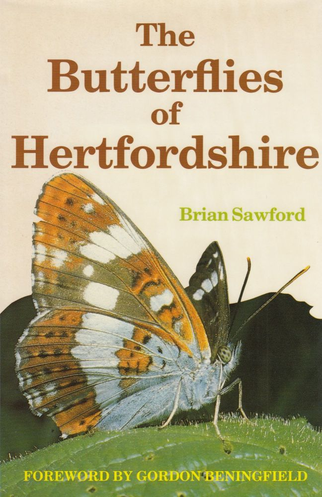 The Butterflies of Hertfordshire. Brian Sawford.