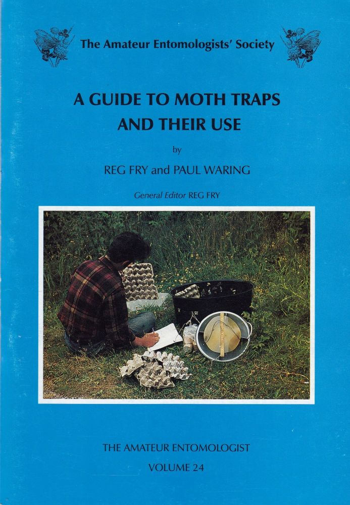 A Guide to Moth Traps and Their Use. Paul Waring Reg Fry.
