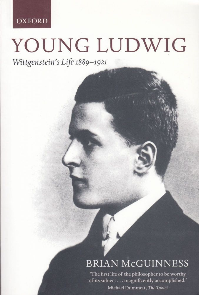 Young Ludwig: Wittgenstein's Life, 1889-1921. Brian McGuinness.