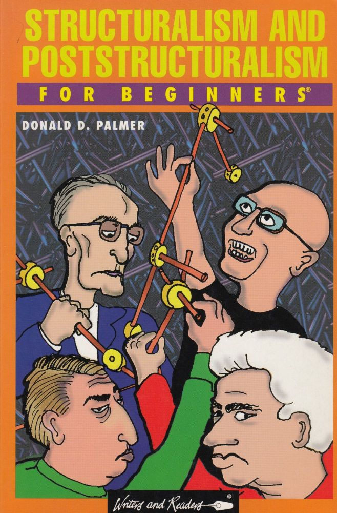 Structuralism and Poststructuralism For Beginners. Donald D. Palmer.