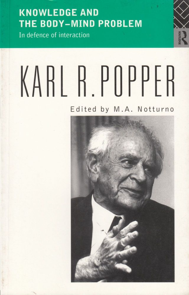 Knowledge and the Body-Mind Problem: In Defence of Interaction. Karl R. Popper.