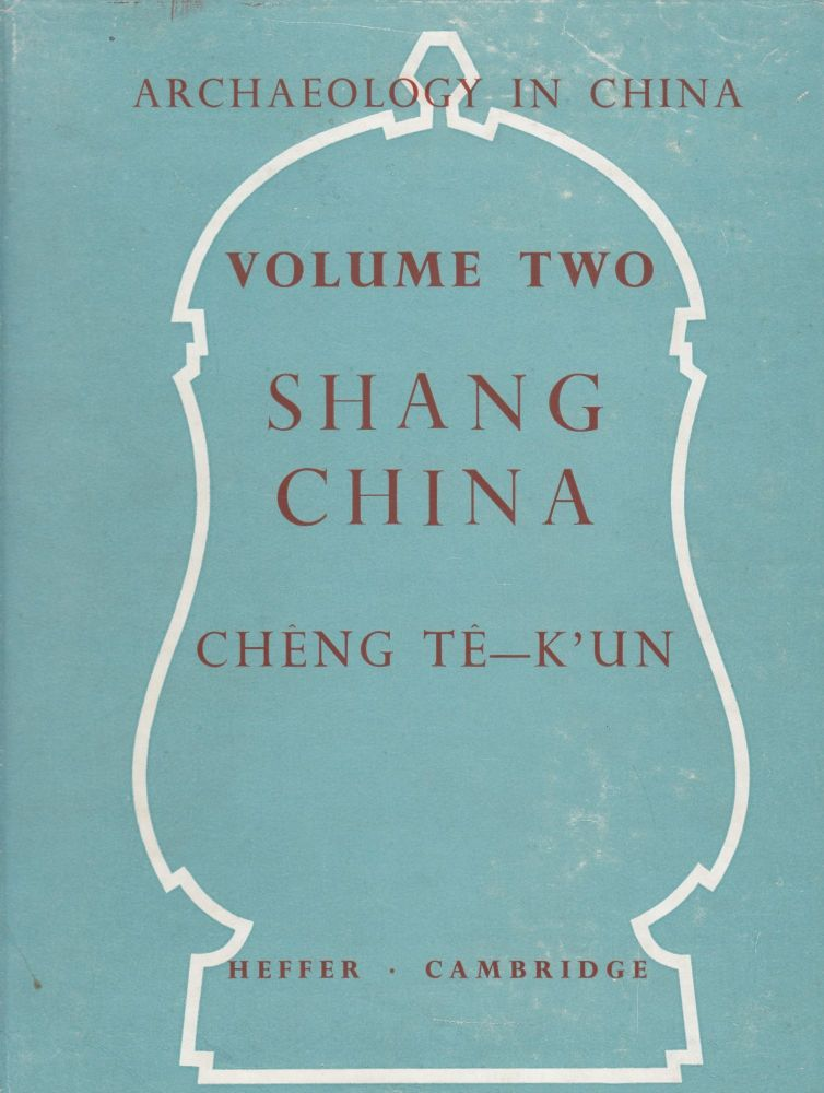 Archaeology in China: Volume Two Shang China. Cheng Te-Kun.